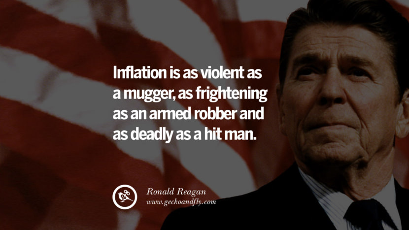 Inflation is as violent as a mugger, as frightening as an armed robber and as deadly as a hit man. best president ronald reagan quotes tumblr instagram pinterest inspiring library airport uss school