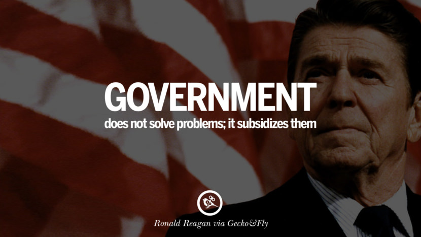 Government does not solve problems; it subsidizes them. best president ronald reagan quotes tumblr instagram pinterest inspiring library airport uss school
