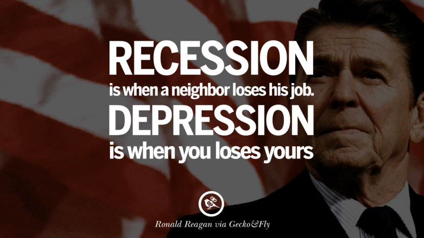 Recession is when a neighbor loses his job. Depression is when you loses yours. best president ronald reagan quotes tumblr instagram pinterest inspiring library airport uss school