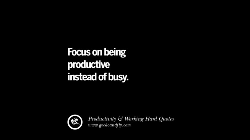 Focus on being productive instead of busy. Inspiring Quotes On Productivity And Working Hard To Achieve Success facebook instagram twitter tumblr pinterest poster wallpaper download