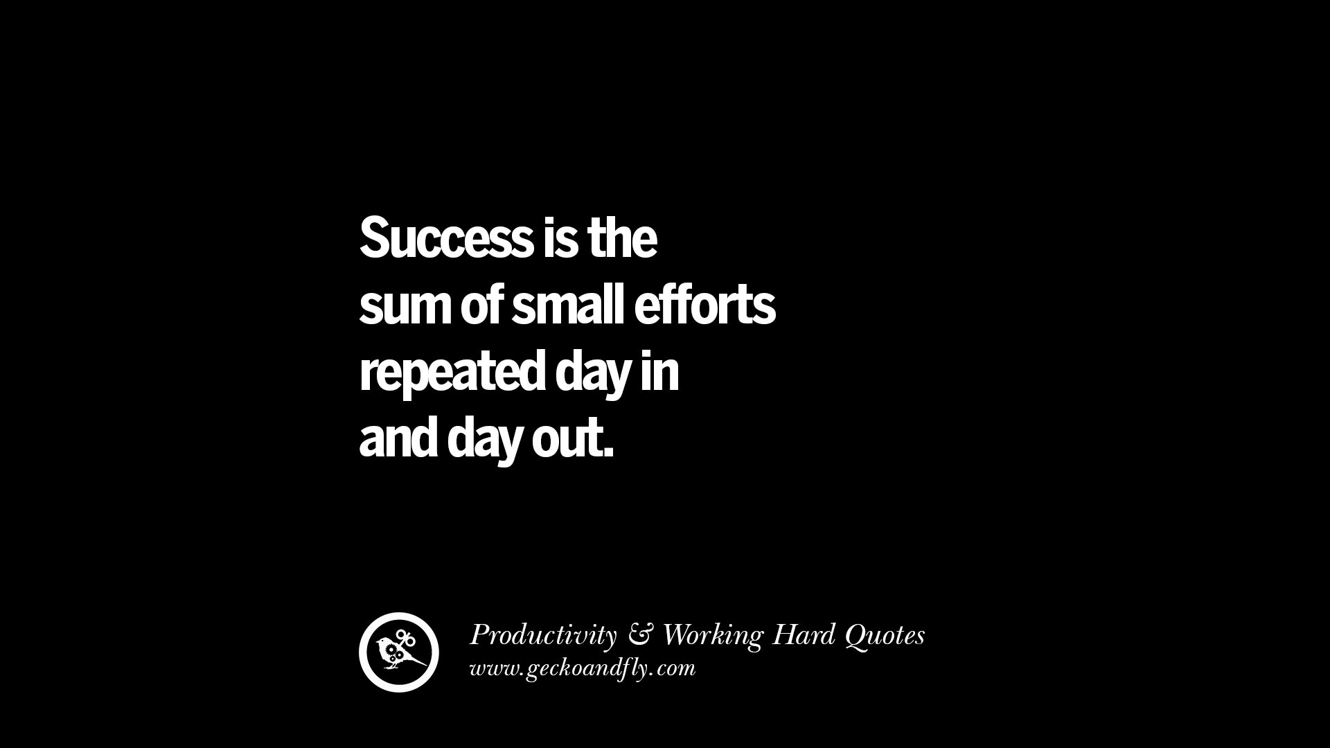 Work Quote Of The Day 30 Uplifting Quotes On Increasing Productivity And Working Hard