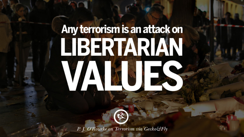 Any terrorism is an attack on libertarian values. - P.J. O'Rourke Inspiring Quotes Against Terrorist and Religious Terrorism