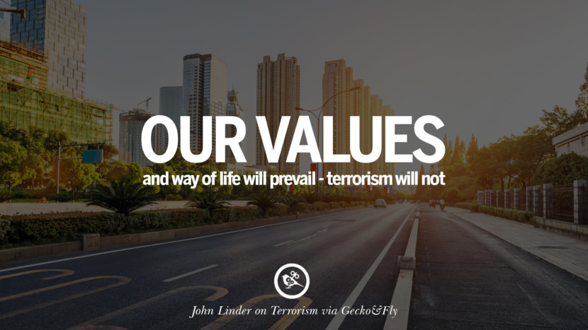 Our values and way of life will prevail - terrorism will not. - John Linder Inspiring Quotes Against Terrorist and Religious Terrorism