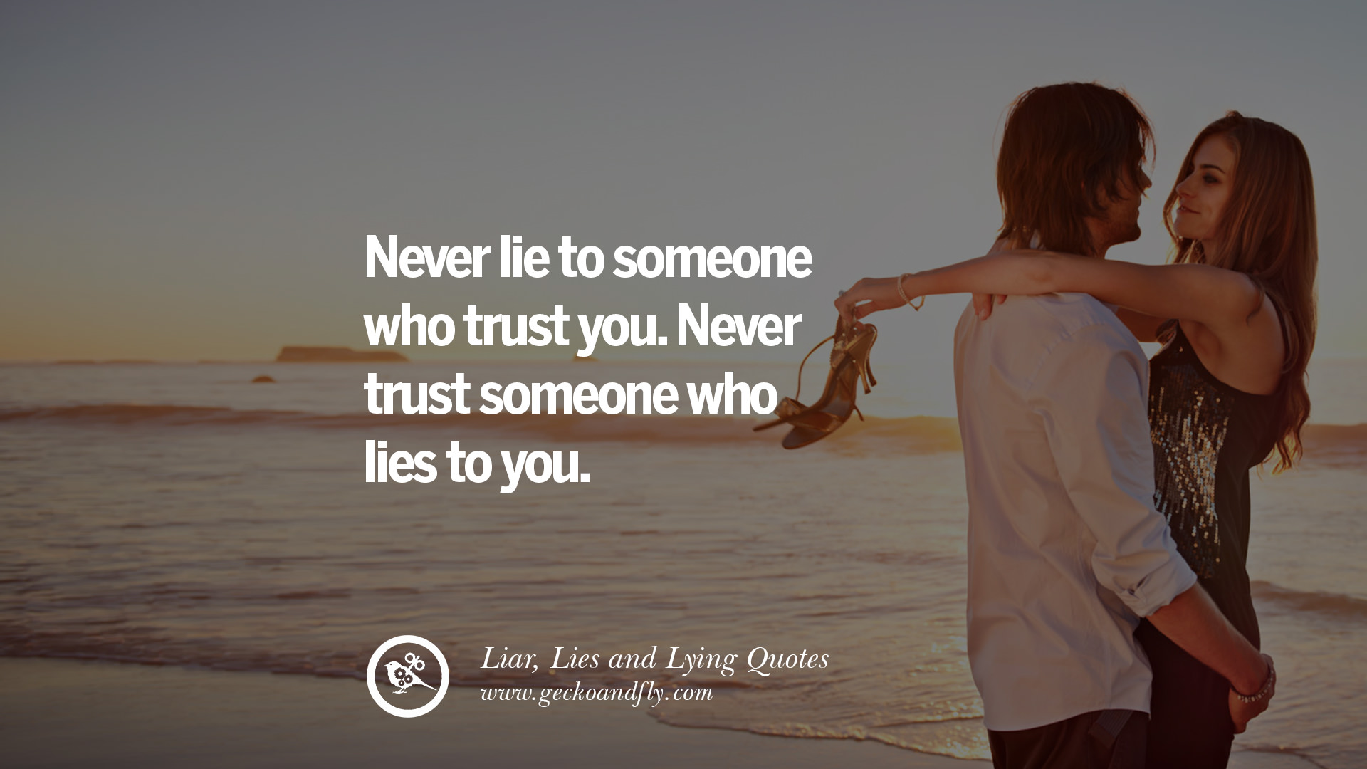 Trust Love Quotes 60 Quotes About Liar Lies And Lying Boyfriend In A Relationship