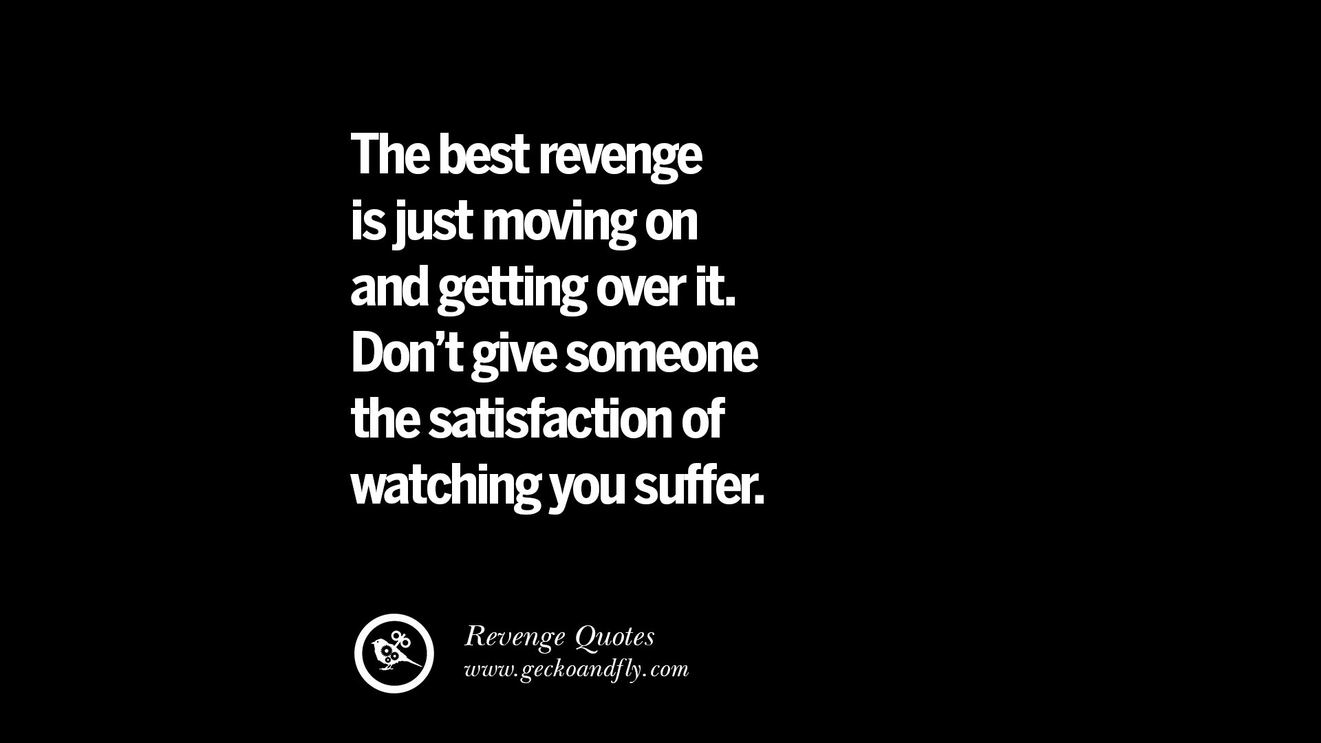 20 Best Quotes On Breakup Revenge And Getting Even