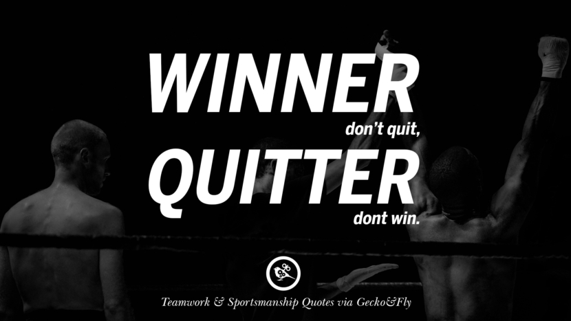 Winner Dont Quit Quitter Win Quotes Sportsmanship Teamwork Sports