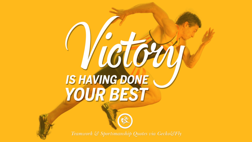 Victory is having done your best.