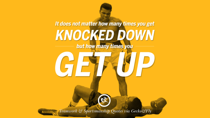 It does not matter how many times you get knocked down but how many times you get up.