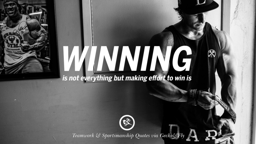 Winning is not everything but making effort to win is.
