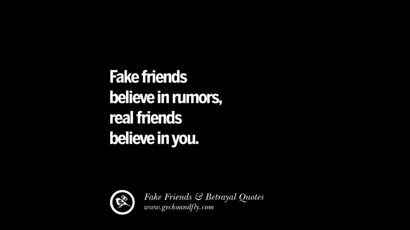 Fake friends believe in rumors, real friends believe in you. Quotes On Fake Friends That Back Stabbed And Betrayed You Friendship Instagram Pinterest Facebook