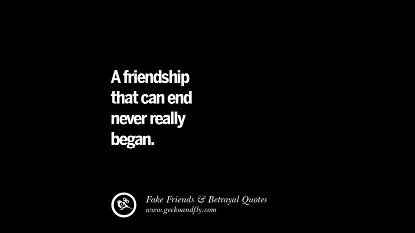 A friendship that can end never really began. Quotes On Fake Friends That Back Stabbed And Betrayed You Friendship Instagram Pinterest Facebook