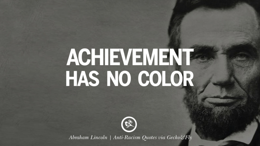 Achievement has no color. - Abraham Lincoln Quotes About Anti Racism And Against Racial Discrimination Instagram Pinterest Facebook