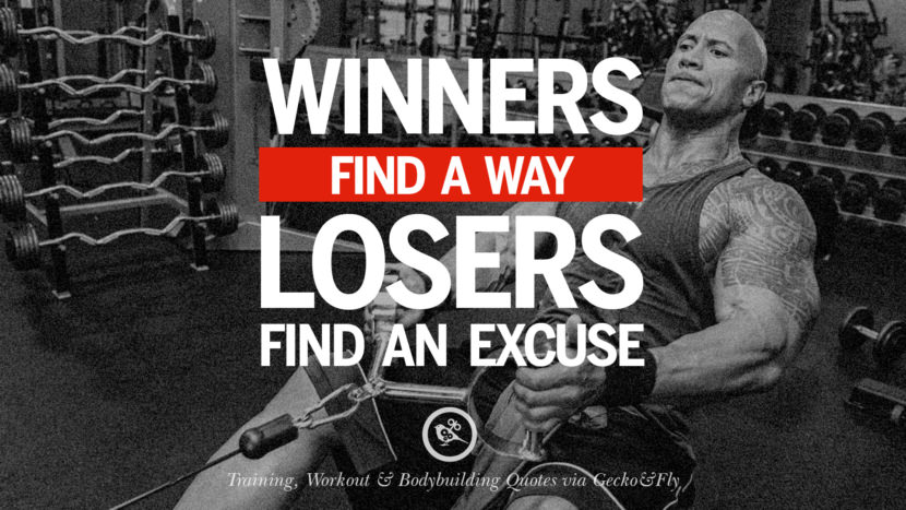 Winners find a way, losers find an excuse.