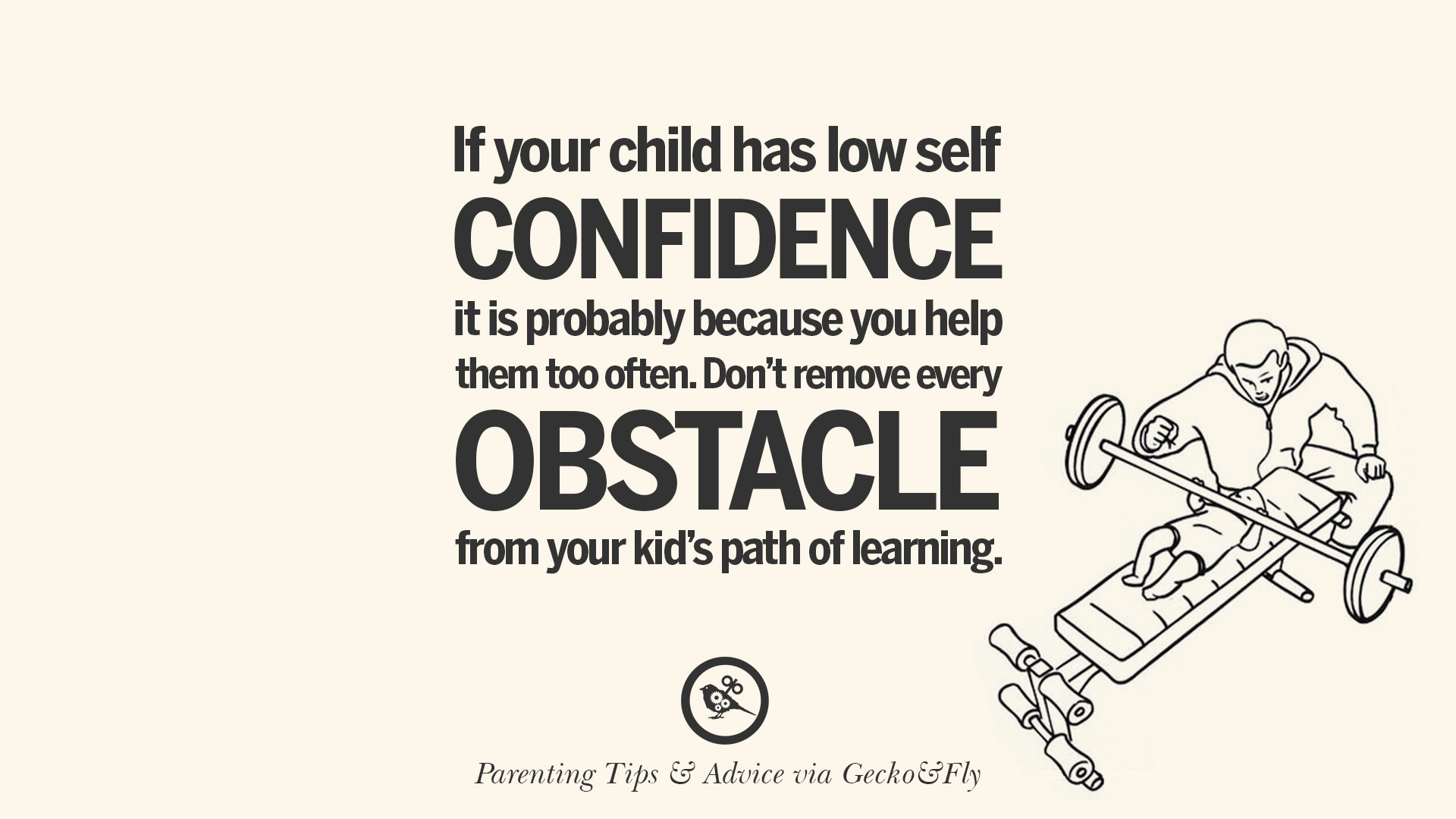 If You Child Has Low Self Confidence It Is Probably Because You Help Them  Too Often. Donu0027t Remove Every Obstacle From Your Kidu0027s Path Of Learning.