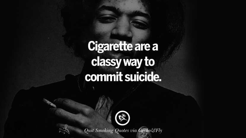 Cigarette are a classy way to commit suicide. Motivational Slogans To Help You Quit Smoking And Stop Lungs Cancer