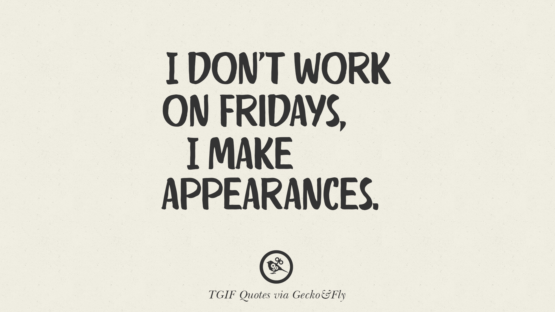 Make Quotes 20 Tgif Sarcastic Quotes And Meme For Your Boss And Colleague