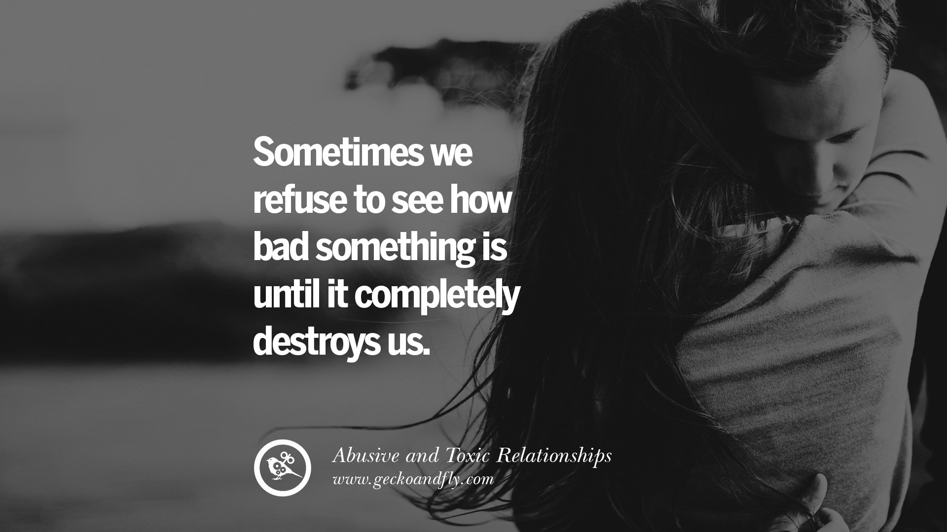 30 Quotes On Leaving An Abusive Toxic Relationships And Be Yourself Again
