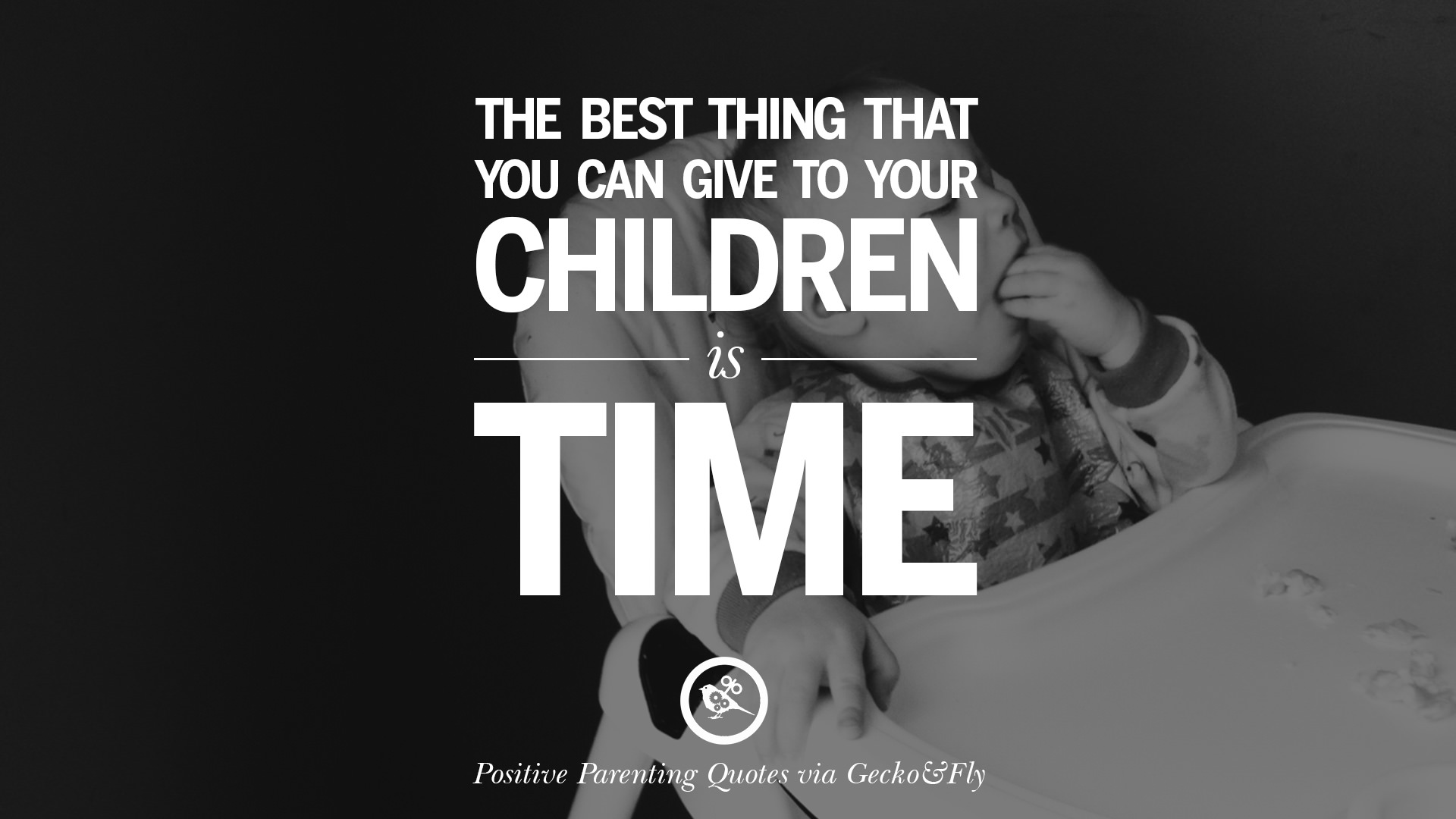 Positive Parenting Quotes. The Best Thing That You Can Give To Your  Children Is Time.