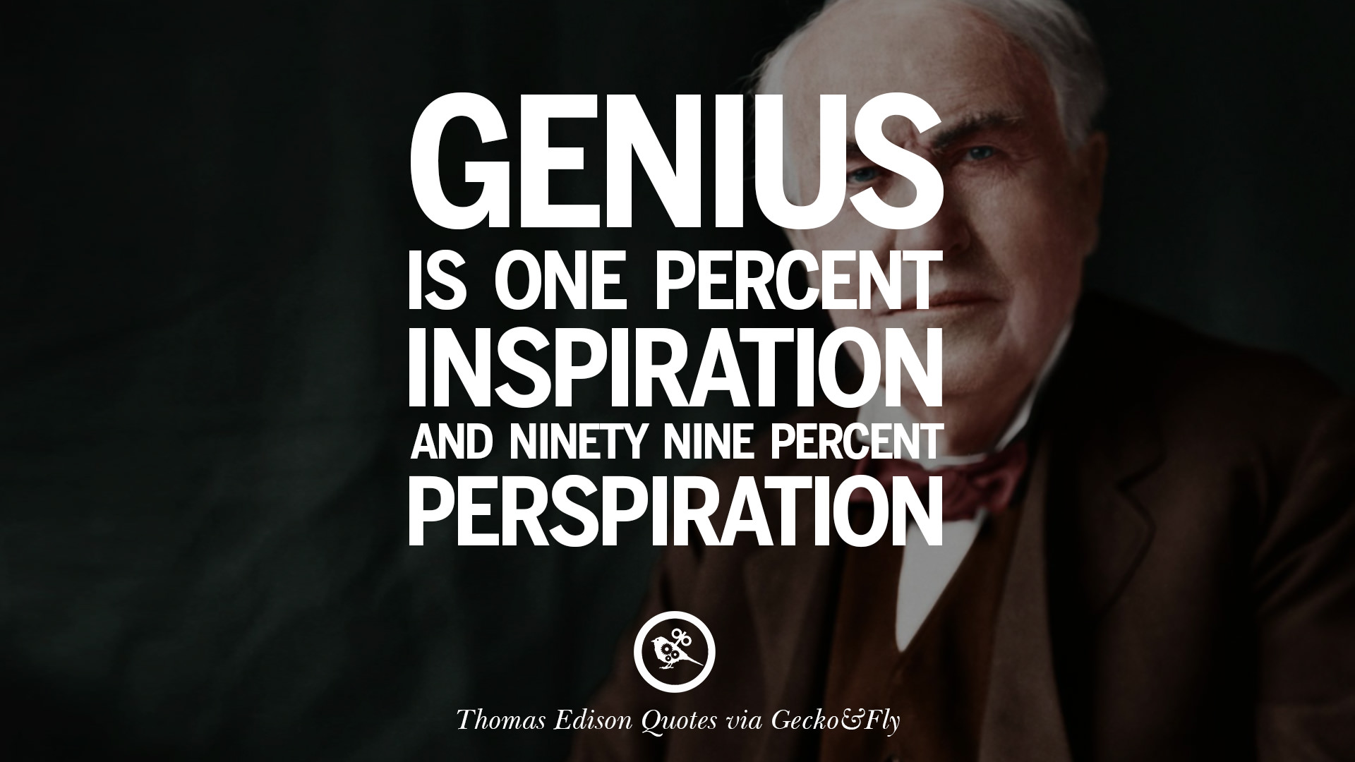 genius is one percent inspiration and 99 percent perspiration essay It is a quote attributed to thomas edison: genius is one percent inspiration and ninety-nine percent perspiration in any activity, whether it is mental or physical or some combination, different people have different levels of ability and they also put in different amounts of effort.