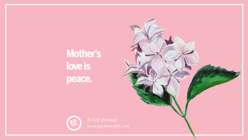 Mother's love is peace. - Erich Fromm Inspirational Dear Mom And Happy Mother's Day Quotes card messages