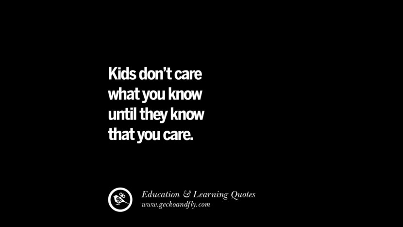 Kids don't care what you know until they know that you care.