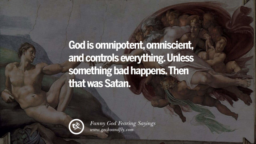 God is omnipotent, omniscient, and controls everything. Unless something bad happens. Then that was Satan.